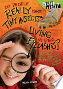 Do People Really Have Tiny Insects Living in Their Eyelashes  Book