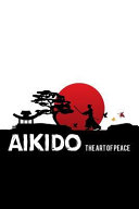 Aikido the Art of Peace