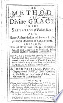 The Method Of Grace In The Salvation Of Fallen Man Or A Short Abbreviation Of Some Of The Principal Doctrines Of Salvation Etc