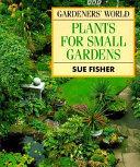 Gardeners  World Plants for Small Gardens