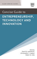 Concise Guide to Entrepreneurship, Technology and Innovation