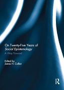 On Twenty-Five Years of Social Epistemology