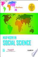 Academic Map Work in Social Science VI