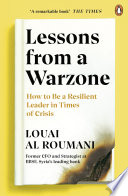 """""""Lessons from a Warzone: How to be a Resilient Leader in Times of Crisis"""" by Louai Al Roumani"""