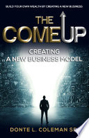 The Come Up Creating A Business Model