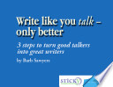 Write Like You Talk  Only Better Book
