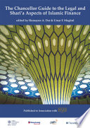 The Chancellor Guide to the Legal and Shari a Aspects of Islamic Finance