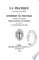 La pratique charitable et discr  te du Sacrement de P  nitence propos  e aux confesseurs comme un moyen de se sanctifier en travaillant    la sanctification des   mes