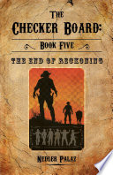 The Checker Board  Book Five  The End of Reckoning