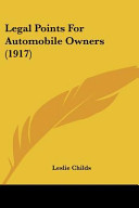 Legal Points for Automobile Owners  1917