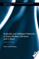 Androids and Intelligent Networks in Early Modern Literature and Culture