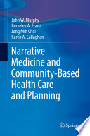 Narrative Medicine And Community Based Health Care And Planning