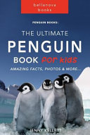 The Ultimate Penguin Book for Kids