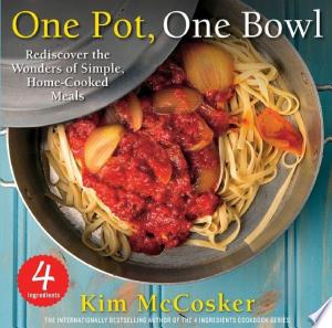 Download 4 Ingredients One Pot, One Bowl Free Books - Dlebooks.net