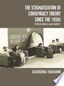The Stigmatization of Conspiracy Theory since the 1950s