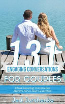 131 Engaging Conversations for Couples
