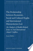 The Relationship between Economic  Social and Cultural Rights and International Humanitarian Law