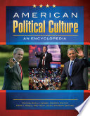American Political Culture  An Encyclopedia  3 volumes