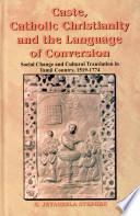 Caste  Catholic Christianity  and the Language of Conversion
