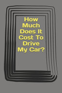 How Much Does It Cost To Drive My Car