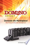 The Domino Effect: Dominate the Marketplace: New Product & Business Development