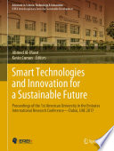 """""""Smart Technologies and Innovation for a Sustainable Future: Proceedings of the 1st American University in the Emirates International Research Conference — Dubai, UAE 2017"""" by Ahmed Al-Masri, Kevin Curran"""