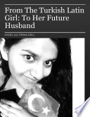 From The Turkish Latin Girl To Her Future Husband