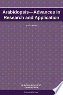 Arabidopsis—Advances in Research and Application: 2012 Edition