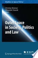 Outer Space in Society  Politics and Law
