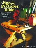 The Jigs   Fixtures Bible