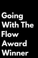 Going with the Flow Award Winner  110 Page Blank Lined Journal Funny Office Award Great for Coworker  Boss  Manager  Employee Gag Gift Idea