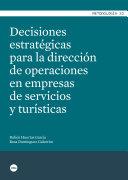 Decisiones estratégicas para la dirección de operaciones en empresas de servicios y turísticas