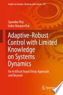 Adaptive-Robust Control with Limited Knowledge on Systems Dynamics