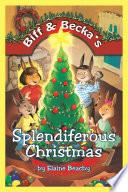 Biff   Becka   S Splendiferous Christmas