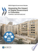 Oecd Digital Government Studies Assessing The Impact Of Digital Government In Colombia Towards A New Methodology
