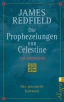 Die Prophezeiungen von Celestine: Ein Abenteuer - Das spirituelle ...