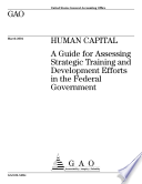 Human capital a guide for assessing strategic training and development efforts in the federal government