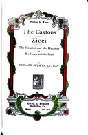 The Caxtons ; Zicci ; The Haunted and the Haunters, Or, The House and the Brain