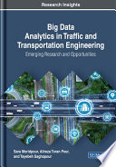 Big Data Analytics in Traffic and Transportation Engineering  Emerging Research and Opportunities Book