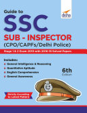 Guide to SSC Sub-Inspector (CPO/CAPFs/Delhi Police) Stage 1 & 2 Exam with 2016-18 Solved Papers