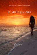 Death by Jealousy (Book #6 in the Caribbean Murder series)