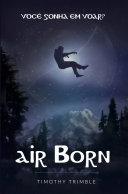 Air Born - Você Sonha em Voar? ebook
