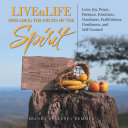 Livealife Spreading the Fruits of the Spirit