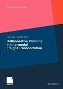 Collaborative Planning in Intermodal Freight Transportation