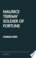 Maurice Tiernay  Soldier of Fortune