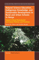 Natural Science Education  Indigenous Knowledge  and Sustainable Development in Rural and Urban Schools in Kenya