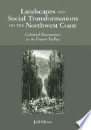 Landscapes And Social Transformations On The Northwest Coast