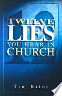 Twelve Lies You Hear in Church