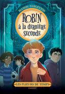 Les plieurs de temps - Robin à la dernière seconde Pdf/ePub eBook