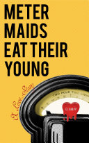 Pdf Meter Maids Eat Their Young - A Love Story Telecharger